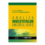 Analiza investitiilor imobiliare - Gheorghe Badescu, Mihaela Diana Oancea-Negescu
