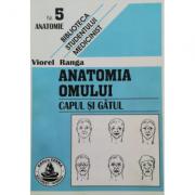 Anatomia omului. Cap si gat. 5 - Viorel Ranga
