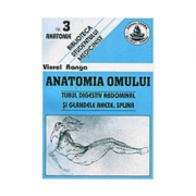 Anatomia omului. Tubul digestiv. 3 - Viorel Ranga