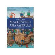 Arta razboiului. Istoria ideilor politice - Niccolo Machiavelli