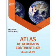 Atlas de geografia continentelor pentru clasele VI-VII - Octavian Mandrut