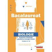 Bacalaureat 2020 Anatomie si fiziologie, genetica si ecologie umana pentru clasele 11-12 - Liliana Pasca