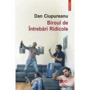 Biroul de Intrebari Ridicole - Dan Ciupureanu