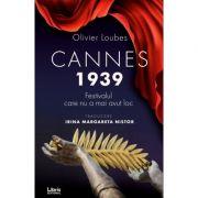 Cannes 1939. Festivalul care nu a mai avut loc - Olivier Loubes