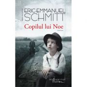Copilul Lui Noe. Reeditare - Eric-Emmanuel Schmitt