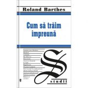 Cum sa traim impreuna - Roland Barthes