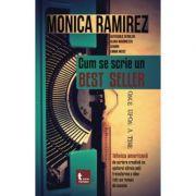 Cum se scrie un best-seller - Monica Ramirez