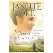 Curata Ca Aurul - Janette Oke