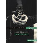 Destramare - Sorin Delaskela