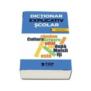 Dictionar explicativ scolar (include acces la varianta digitala) - ***