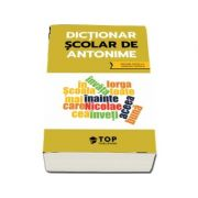 Dictionar scolar de antonime (include acces la varianta digitala) - ***