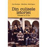 Din culisele istoriei volumul 2 - Doru Dumitrescu, Mihai Manea, Mirela Popescu