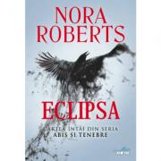 Eclipsa. Seria Abis si tenebre, cartea I - Nora Roberts