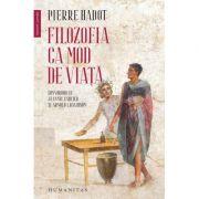 Filozofia ca mod de viata - Pierre Hadot