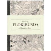 Floribunda. Agenda de colorat cu flori - Leila Duly