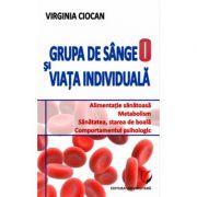 Grupa de sange O si viata individuala - Virginia Ciocan