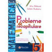 Probleme de recapitulare. Matematica. Clasa a V-a - Artur Balauca, Catalin Budeanu