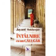 Intalnire cu un calugar - Jayant Mukherjee