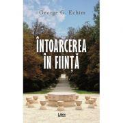 Intoarcerea in fiinta - George G. Echim