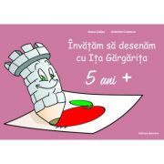 Invatam sa desenam cu Ita Gargarita 5 ani + - Ioana Suilea, Valentin Cristescu