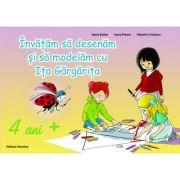 Invatam sa desenam si sa modelam cu Ita Gargarita 4 ani + - Ioana Suilea, Ioana Ploaru, Valentin Cristescu