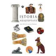 Istoria neasteptata - Sam Willis, James Daybell