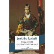 Istoria secreta a seniorului din Musashi - Junichiro Tanizaki