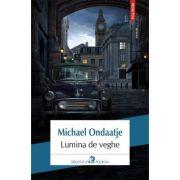 Lumina de veghe - Michael Ondaatje