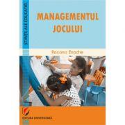 Managementul jocului - Roxana Enache