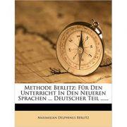 Methode Berlitz Fur Den Unterricht in Den Neueren Sprachen...: Deutscher Teil