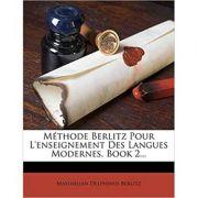 Methode Berlitz Pour L'Enseignement Des Langues Modernes, Book 2...
