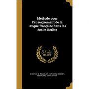 Methode Pour L'Enseignement de La Langue Francaise Dans Les Ecoles Berlitz