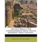 Metodo Berlitz Per l'Insegnamento Delle Lingue Moderne: Parte Italiana...
