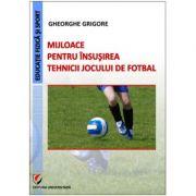 Mijloace pentru insusirea tehnicii jocului de fotbal - Gheorghe Grigore