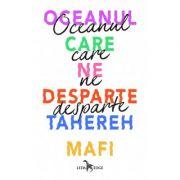 Oceanul care ne desparte - Tahereh Mafi
