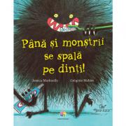 Pana si monstrii se spala pe dinti - Jessica Martinello