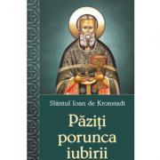 Paziti porunca iubirii - Sfantul Ioan de Kronstadt