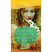 Pe aripile iubirii - Barbara Cartland