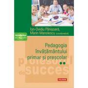 Pedagogia invatamantului primar si prescolar. Volumul II - Ion-Ovidiu Panisoara, Marin Manolescu