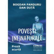 Povesti (ne)naturale - Bogdan Panduru, Dan Duta