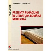 Prezenta rugaciunii in literatura romana medievala - Alexandra Craciunescu