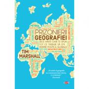 Prizonierii geografiei - Tim Marshall