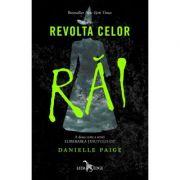 Revolta celor rai. A doua cartea a seriei Eliberarea tinutului Oz - Danielle Paige