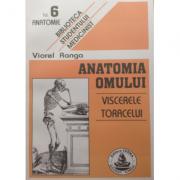 Anatomia omului. Viscerele toracelui. 6 - Viorel Ranga