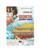 Secretul nestematei stravezii. Volumul I. Seria Monstrii din Orasul Interzis - Chang Yi