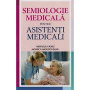 Semiologie medicala pentru asistentii medicali, Monica Moldoveanu