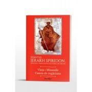 Sfantul Ierarh Spiridon, Episcopul Trimitundei, Facatorul de minuni. Viata. Minunile. Canon de rugaciune