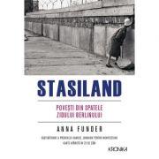Stasiland. Povesti din spatele zidului Berlinului - Anna Funder