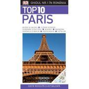 Top 10. Paris. Ghiduri turistice vizuale - Donna Dailey, Mike Gerrard