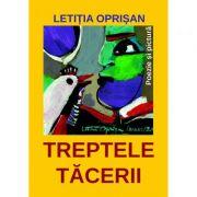 Treptele tacerii - Letitia Oprisan